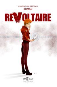 ReVoltaire, roman d'inspiration Cyberpunk.